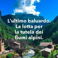 La lotta per la tutela dei fiumi alpini. Incontro online 11 marzo 19.30